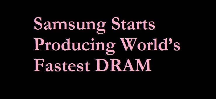 Samsung fastest DRAM