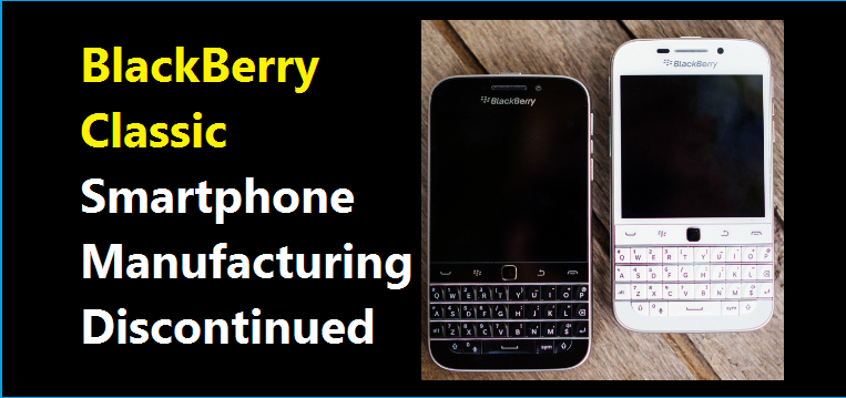 BlackBerry Classic Discontinued